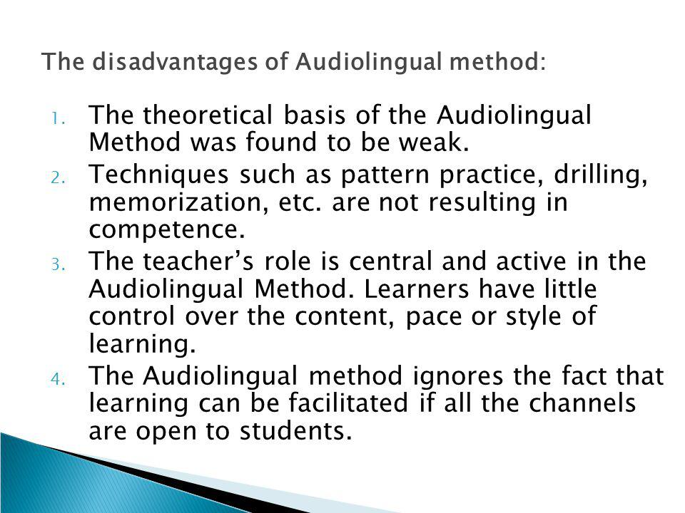 The disadvantages of Audiolingual method: