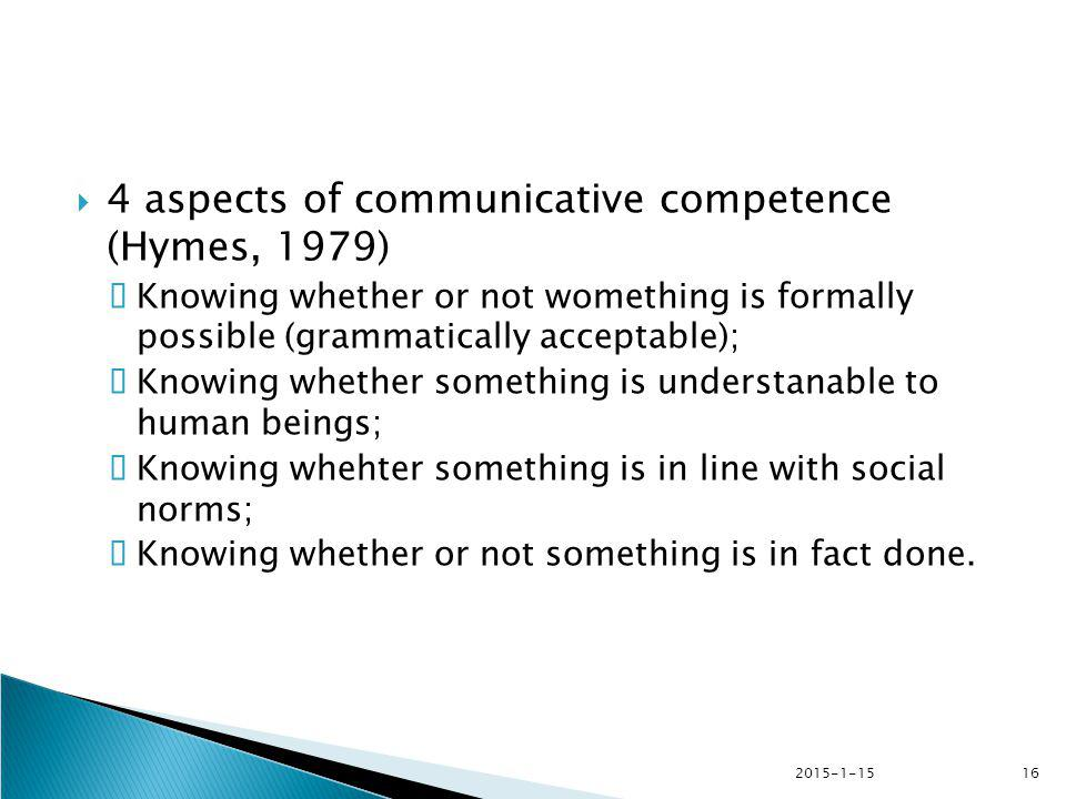 4 aspects of communicative competence (Hymes, 1979)
