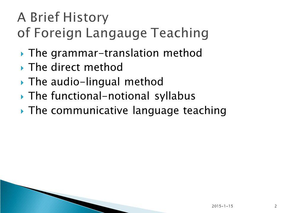 The grammar-translation method The direct method