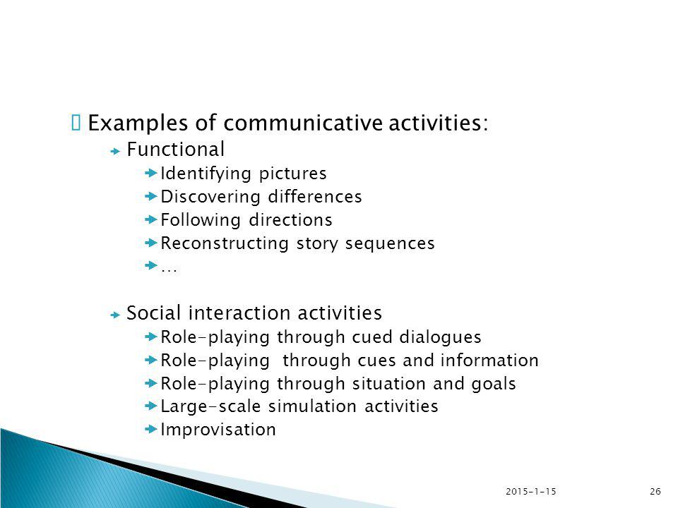 Examples of communicative activities: