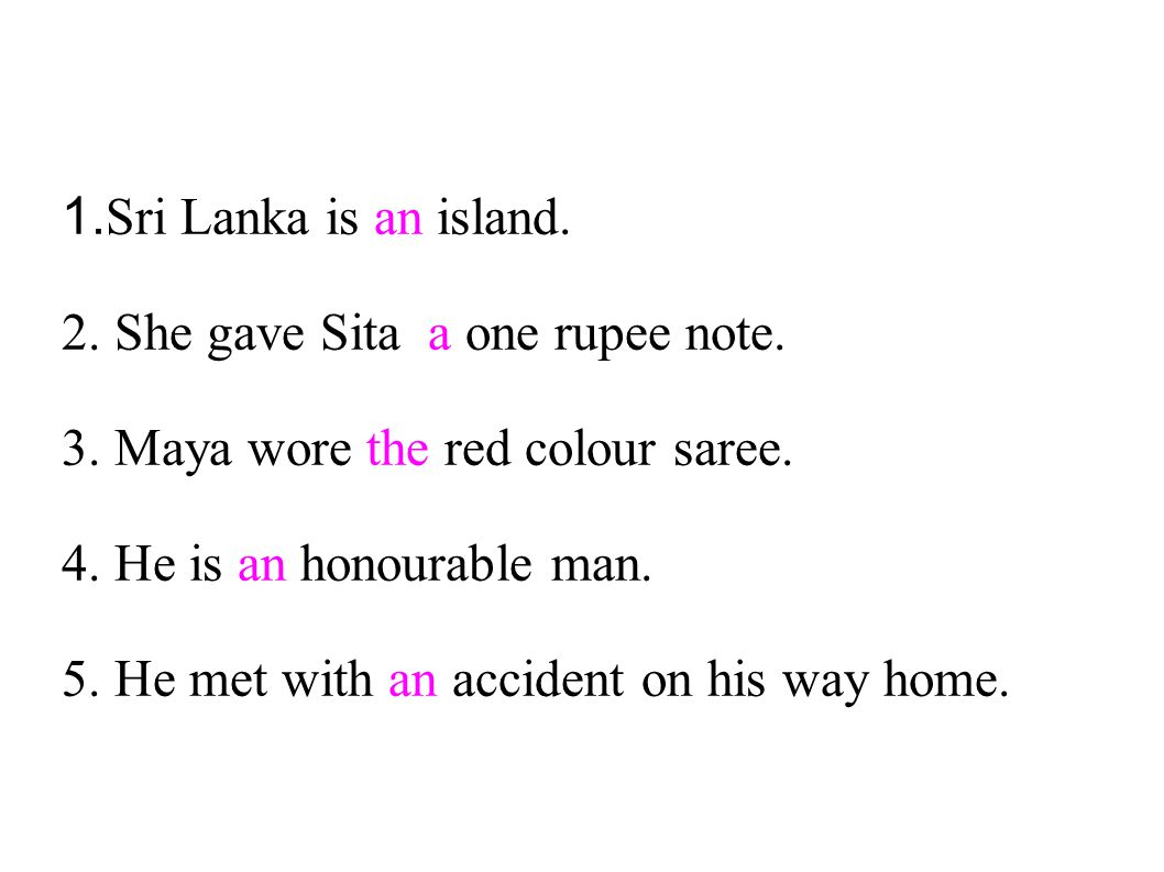 2. She gave Sita a one rupee note. 3. Maya wore the red colour saree.