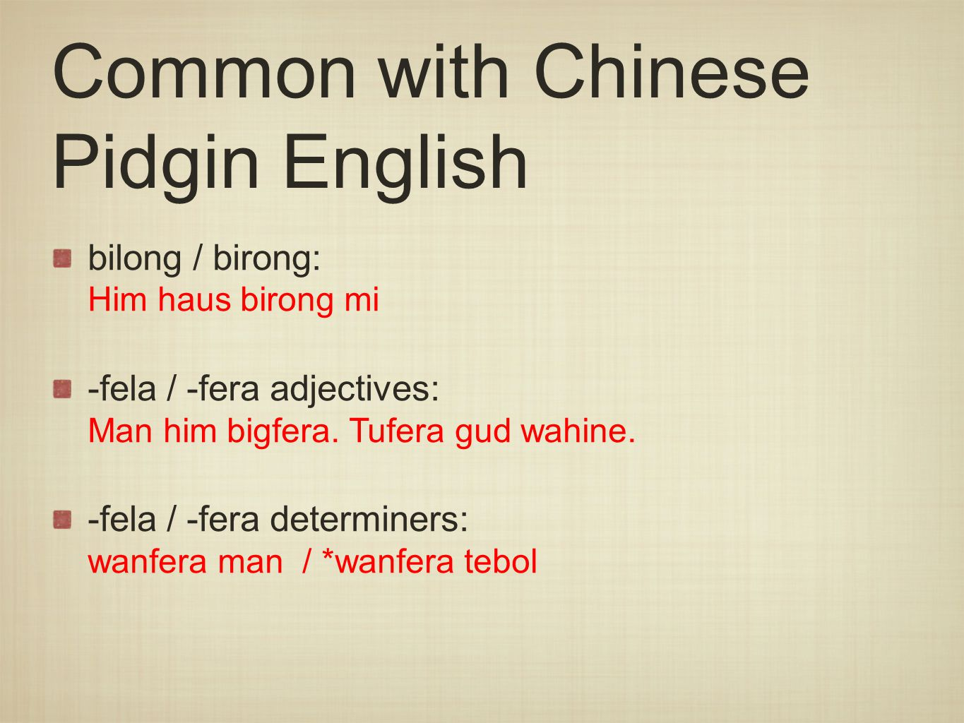 Common with Chinese Pidgin English