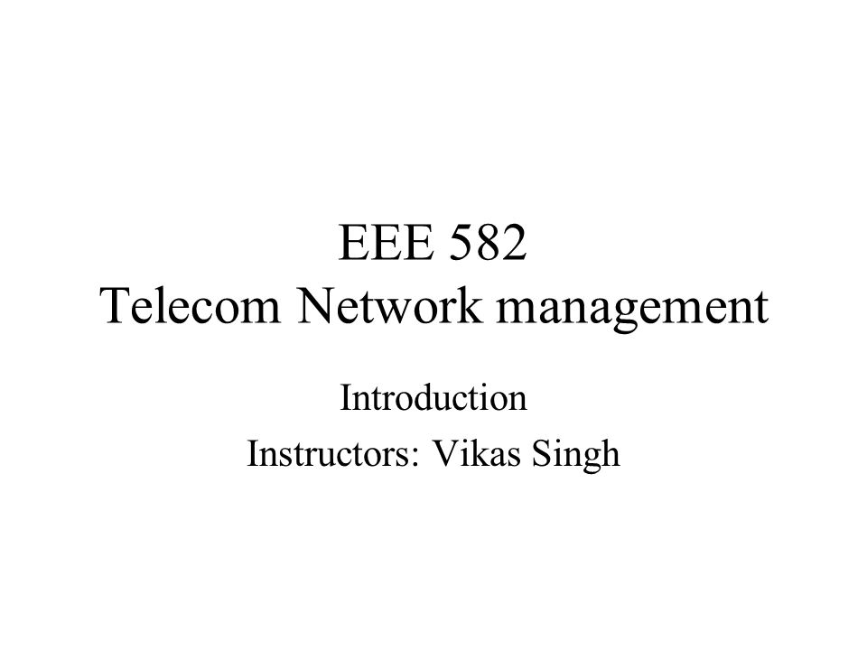 EEE 582 Telecom Network management