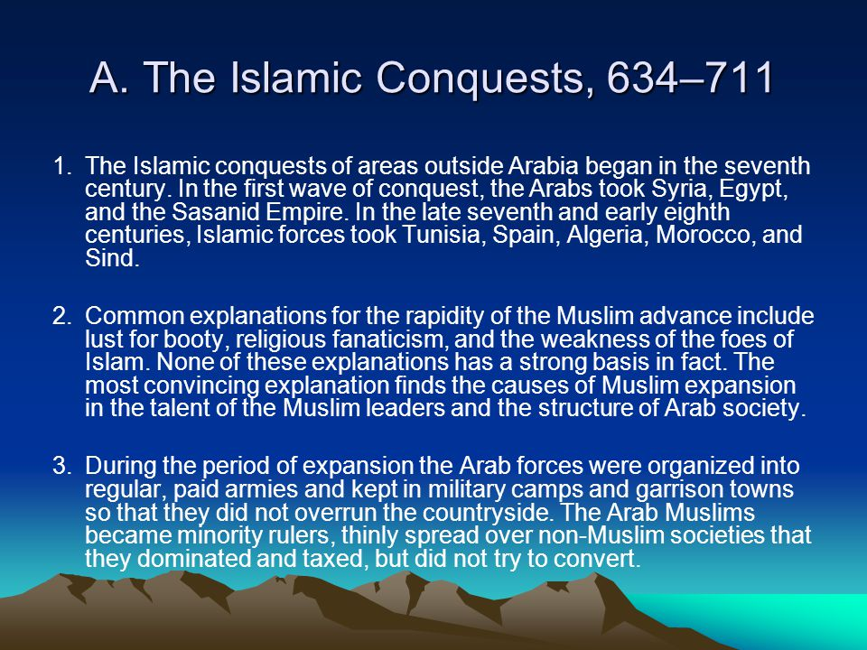 A. The Islamic Conquests, 634–711