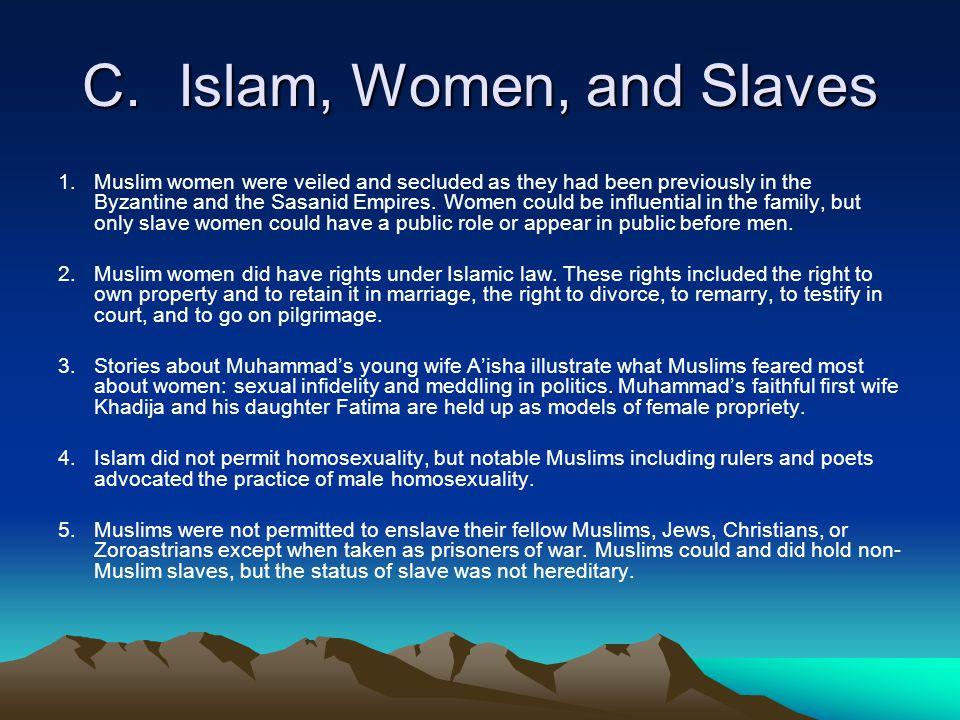 C. Islam, Women, and Slaves