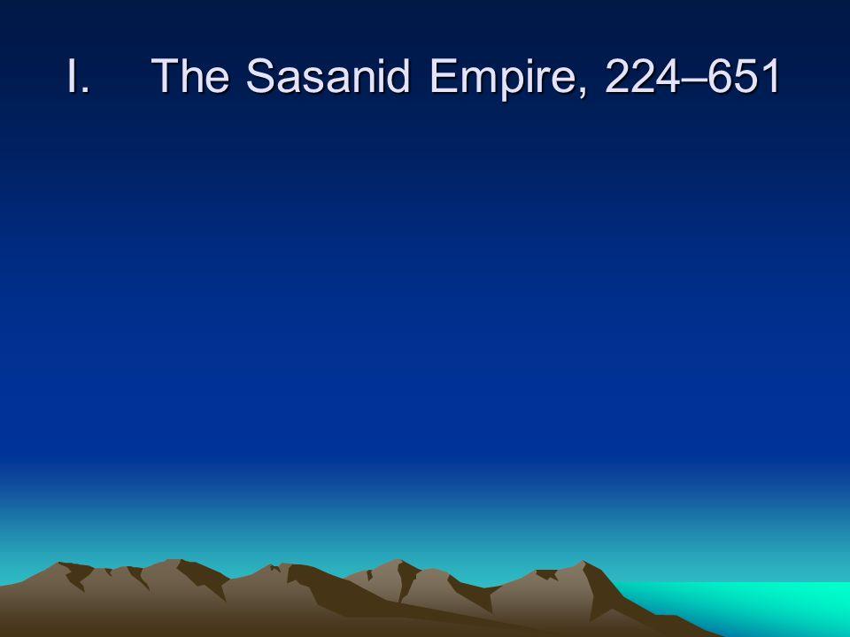 I. The Sasanid Empire, 224–651