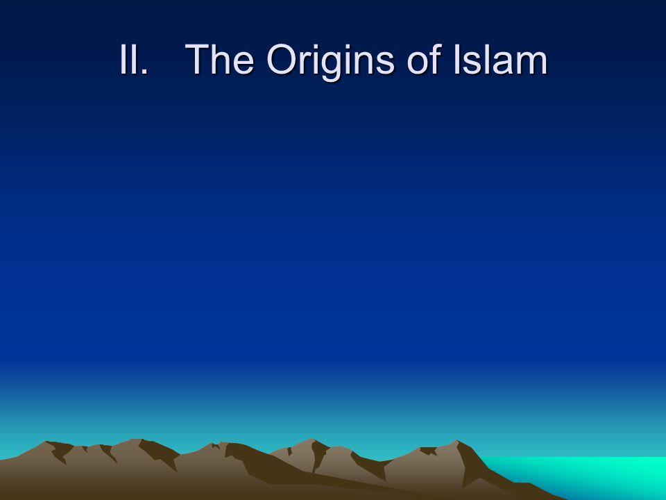 II. The Origins of Islam