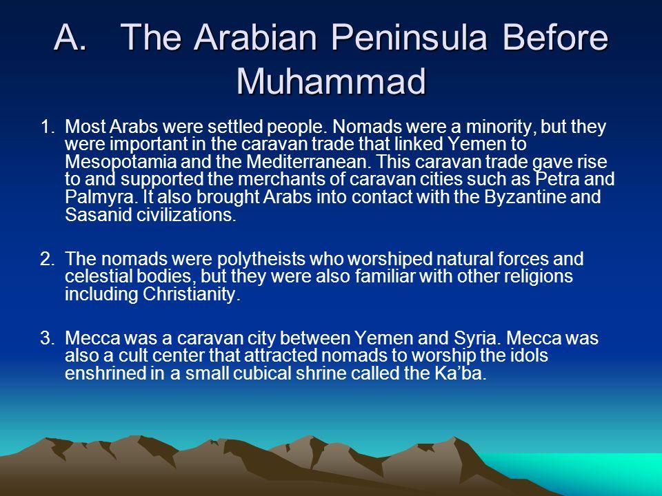 A. The Arabian Peninsula Before Muhammad