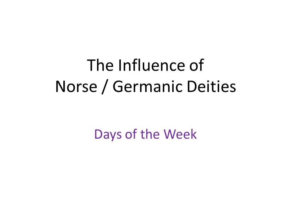 The Influence of Norse / Germanic Deities
