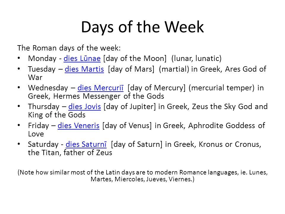 Days of the Week The Roman days of the week: