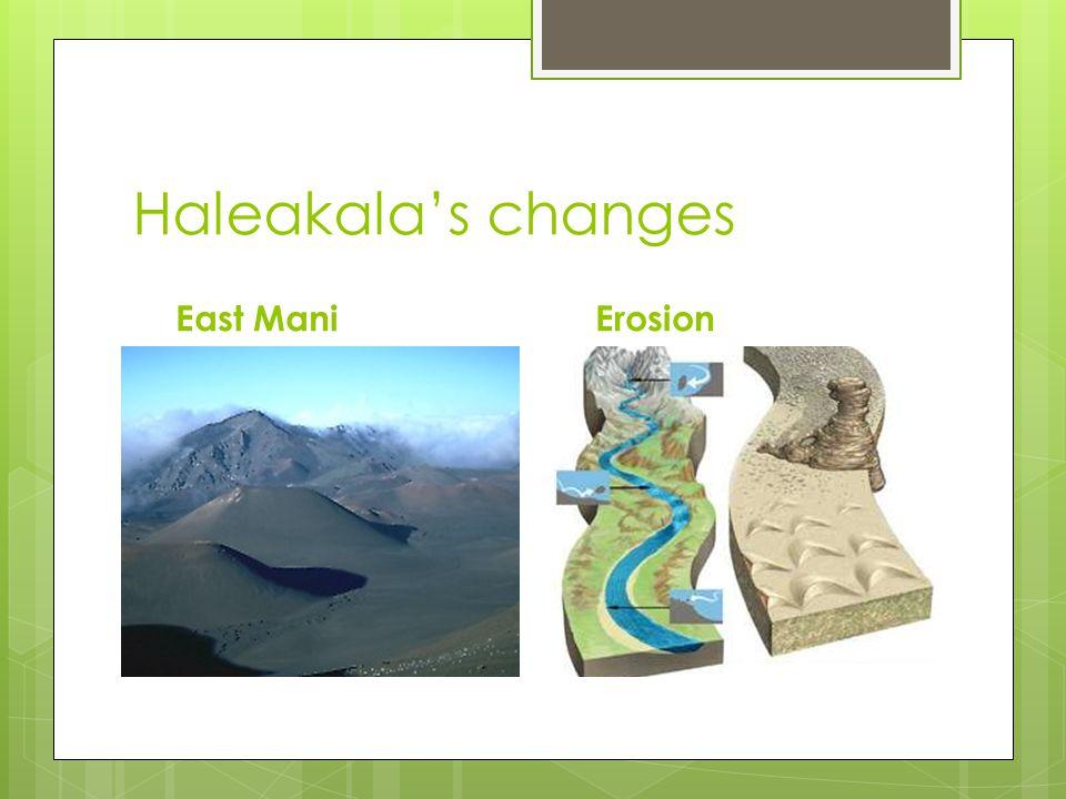 Haleakala's changes East Mani Erosion