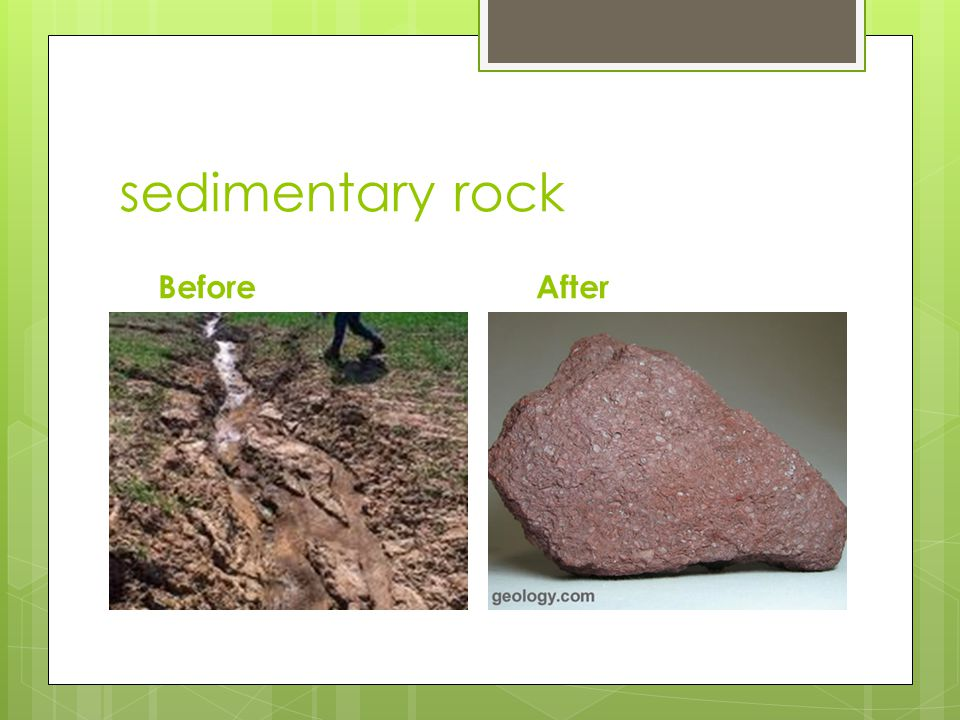 sedimentary rock Before After