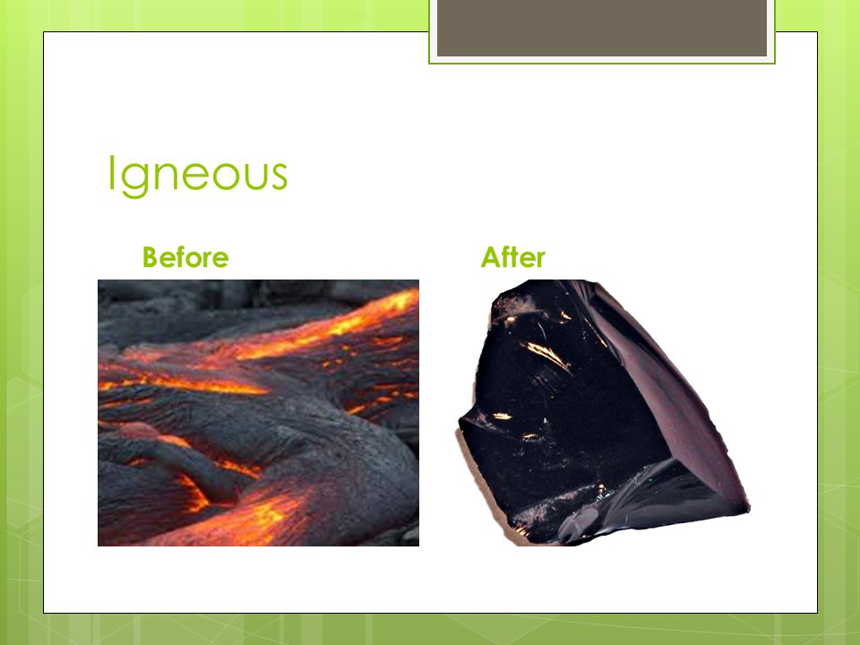 Igneous Before After
