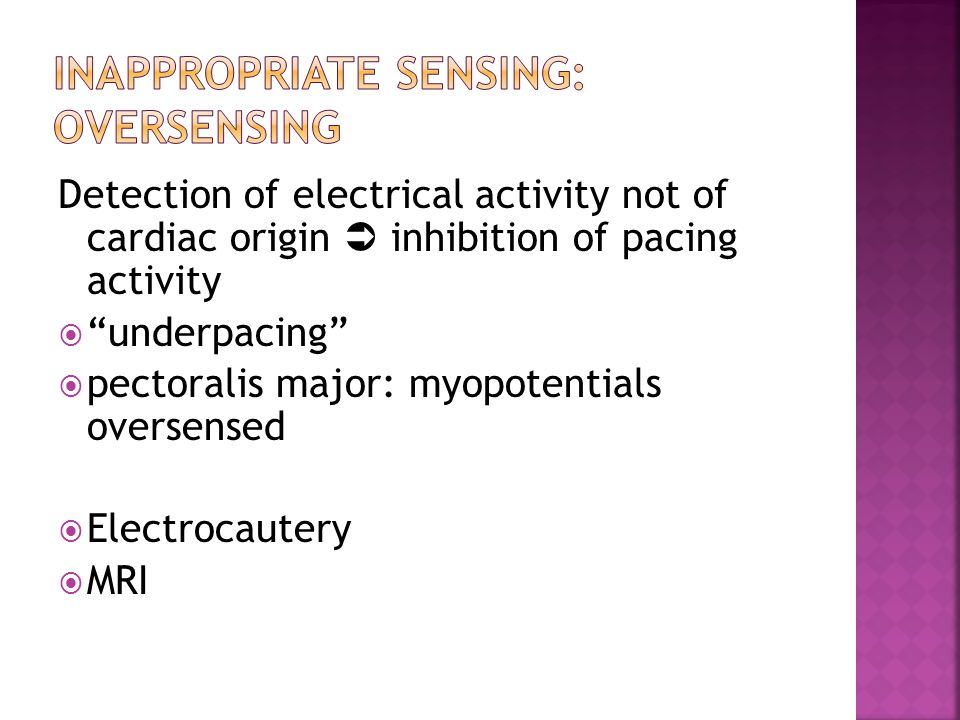 Inappropriate sensing: Oversensing