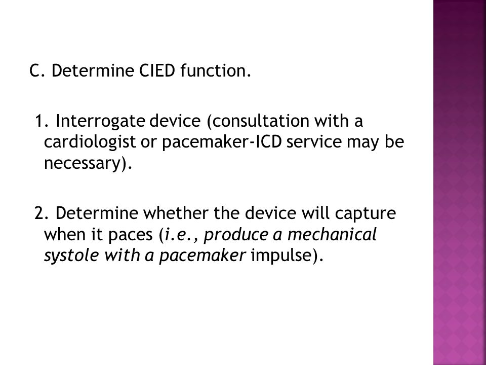 C. Determine CIED function. 1