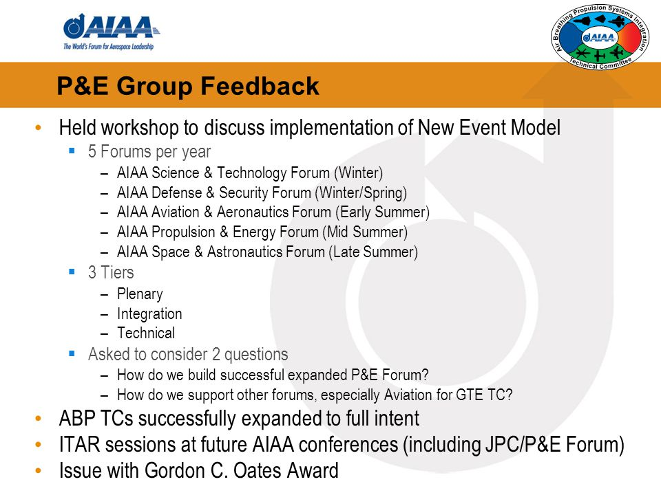 P&E Group Feedback Held workshop to discuss implementation of New Event Model. 5 Forums per year. AIAA Science & Technology Forum (Winter)