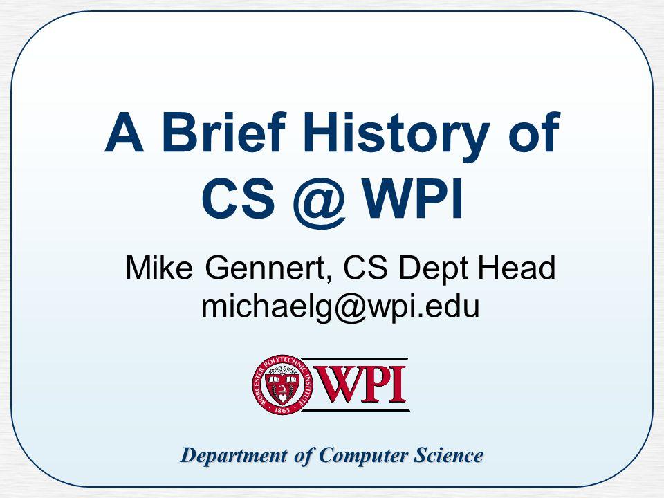A Brief History of CS @ WPI