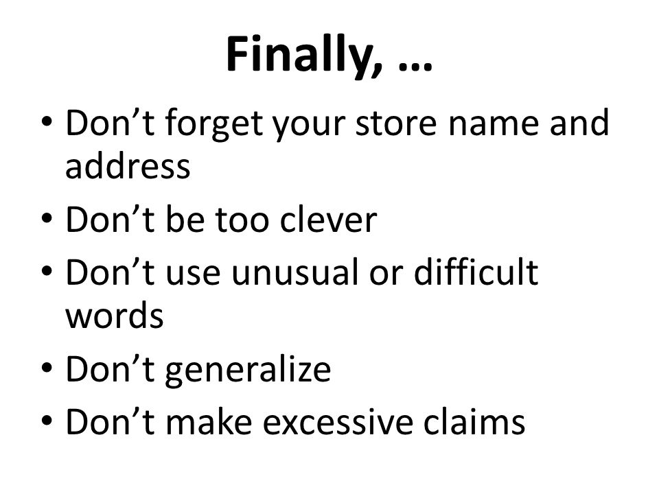 Finally, … Don't forget your store name and address