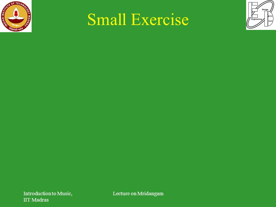 Small Exercise Introduction to Music, IIT Madras Lecture on Mridangam