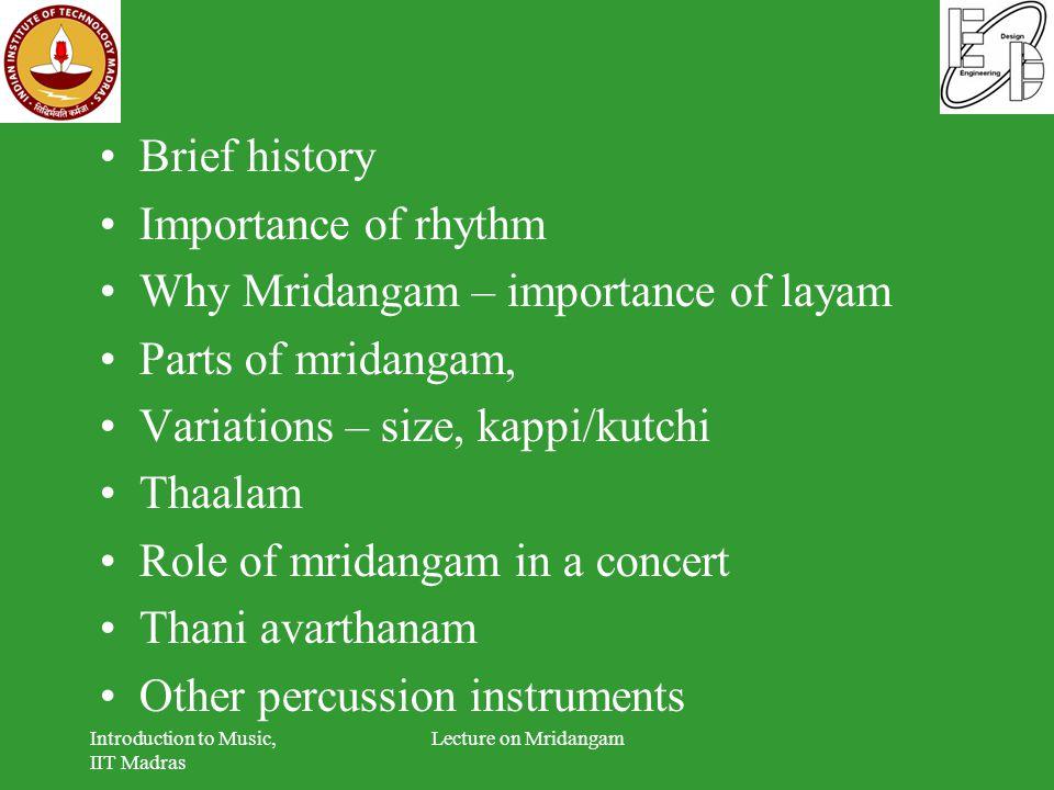 Why Mridangam – importance of layam Parts of mridangam,