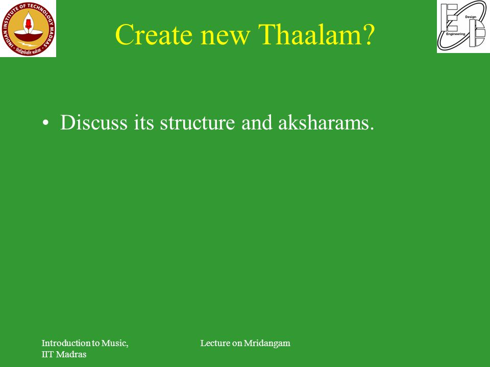 Create new Thaalam Discuss its structure and aksharams.
