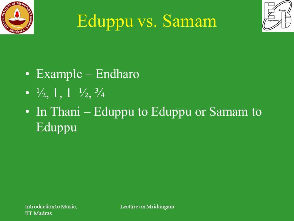 Eduppu vs. Samam Example – Endharo ½, 1, 1 ½, ¾