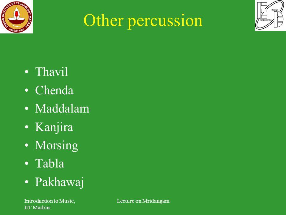 Other percussion Thavil Chenda Maddalam Kanjira Morsing Tabla Pakhawaj
