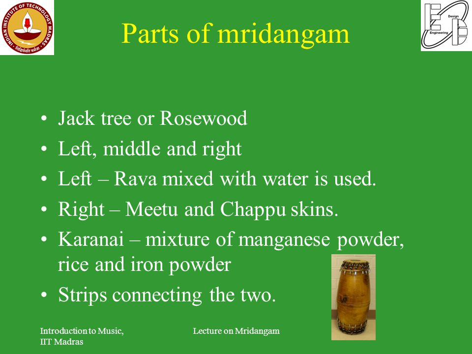 Parts of mridangam Jack tree or Rosewood Left, middle and right