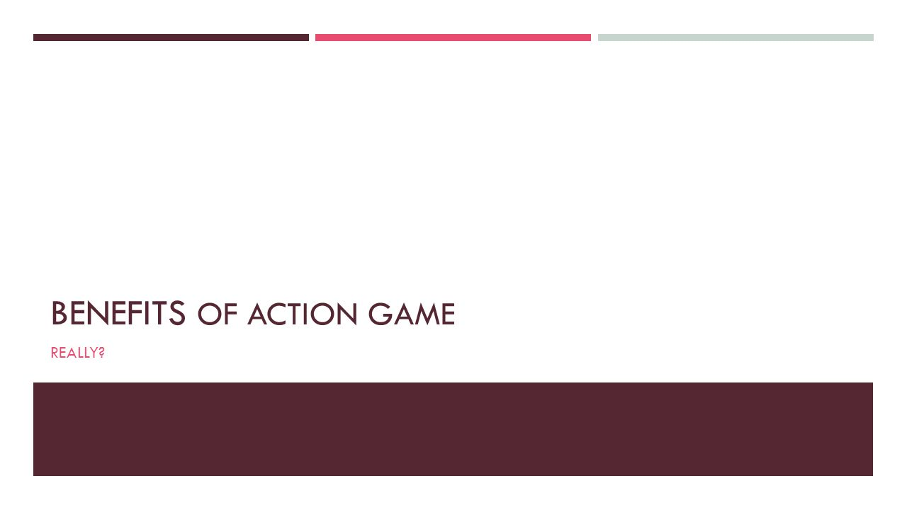 Benefits of Action Game