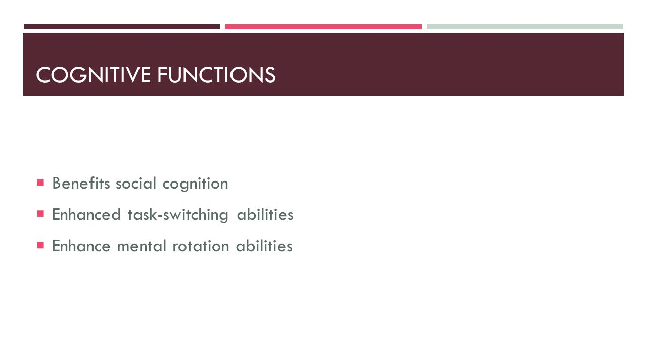 Cognitive Functions Benefits social cognition