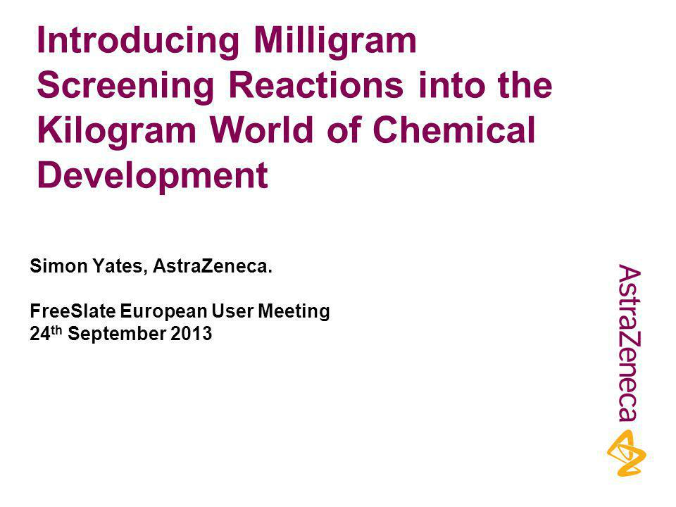 Introducing Milligram Screening Reactions into the Kilogram World of Chemical Development