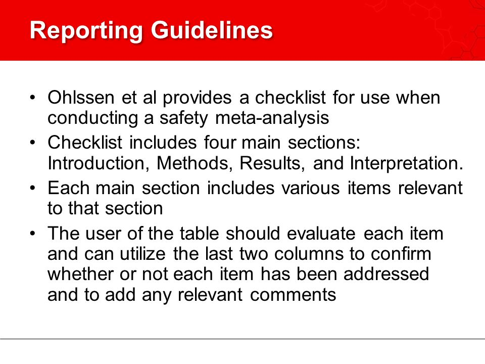 Reporting Guidelines Ohlssen et al provides a checklist for use when conducting a safety meta-analysis.