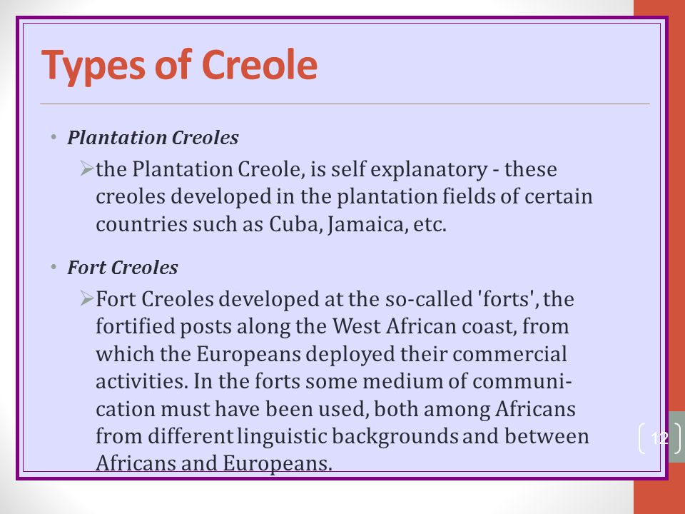 Types of Creole Plantation Creoles.