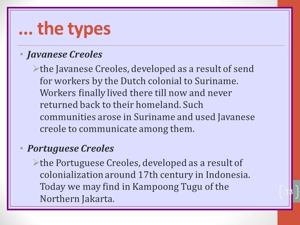 ... the types Javanese Creoles