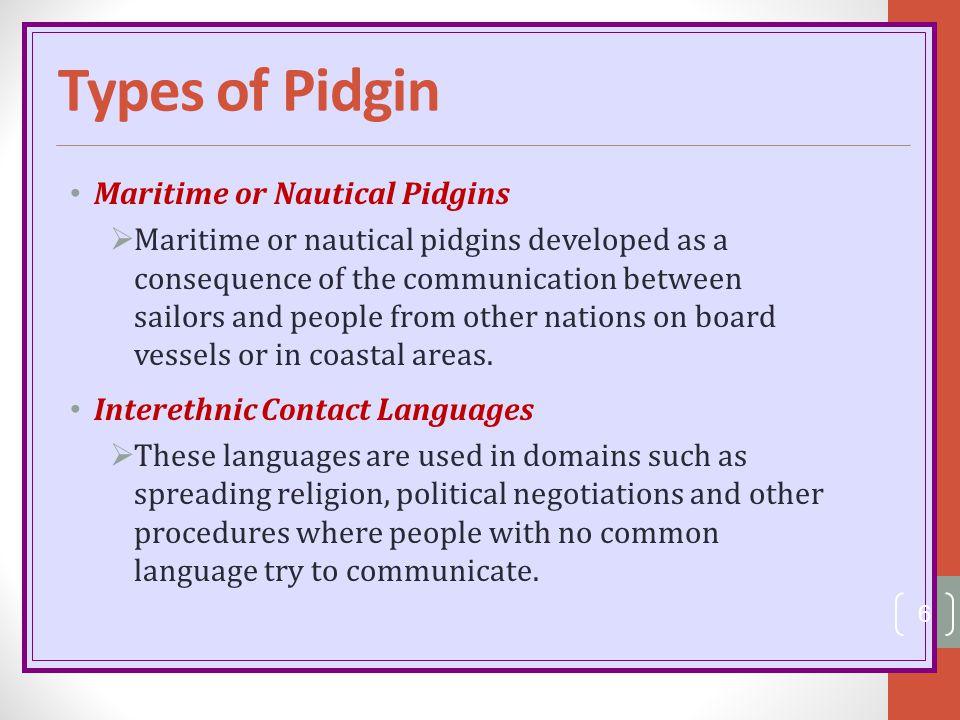 Types of Pidgin Maritime or Nautical Pidgins