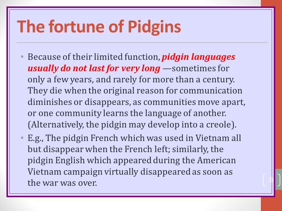 The fortune of Pidgins