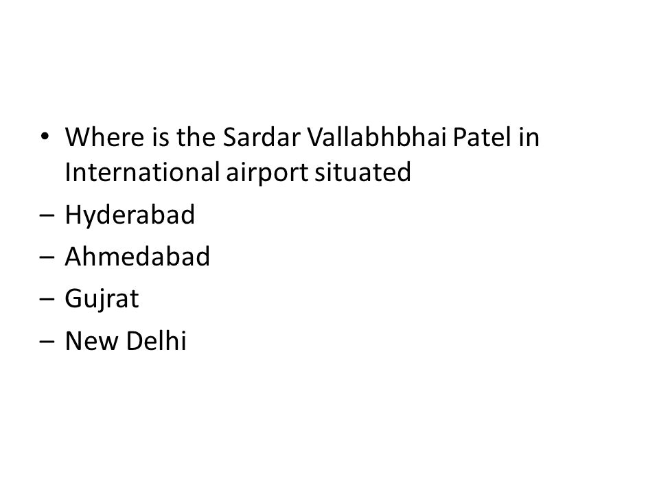 Where is the Sardar Vallabhbhai Patel in International airport situated