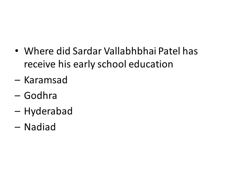 Where did Sardar Vallabhbhai Patel has receive his early school education