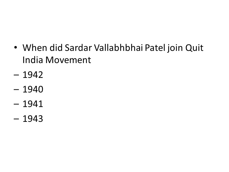 When did Sardar Vallabhbhai Patel join Quit India Movement
