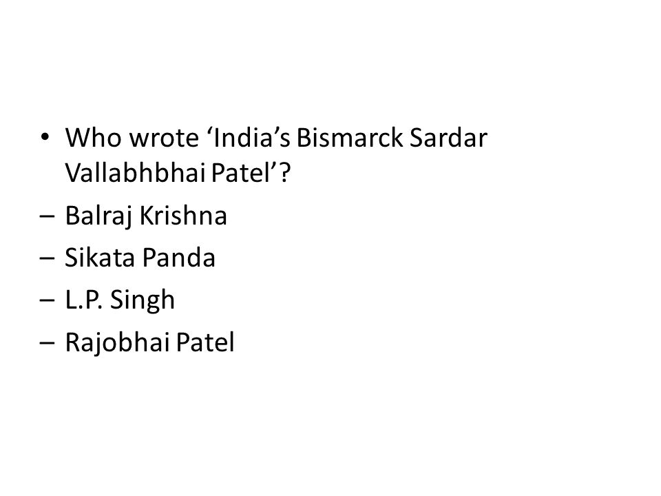 Who wrote 'India's Bismarck Sardar Vallabhbhai Patel'