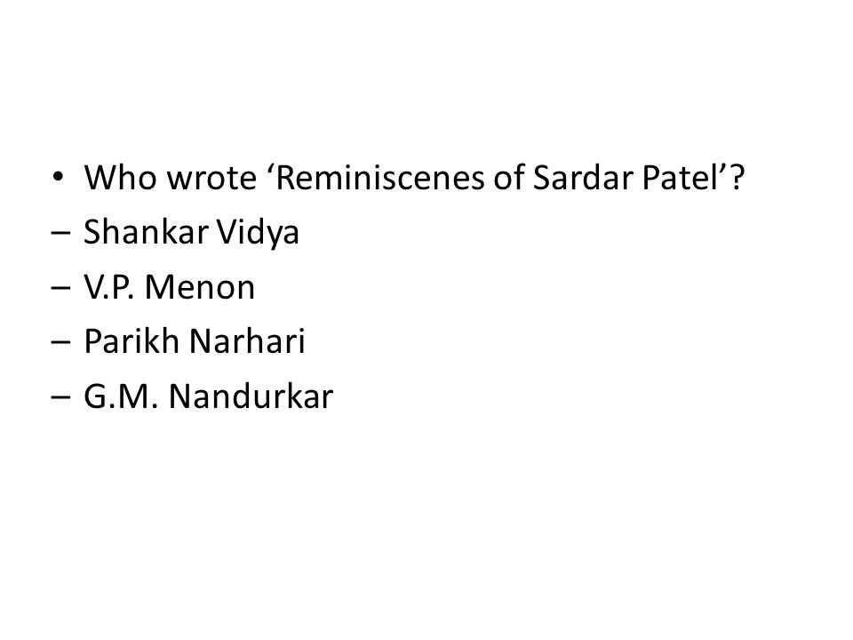 Who wrote 'Reminiscenes of Sardar Patel'
