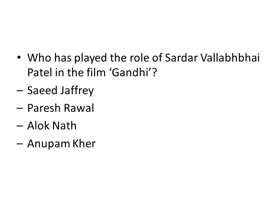Who has played the role of Sardar Vallabhbhai Patel in the film 'Gandhi'