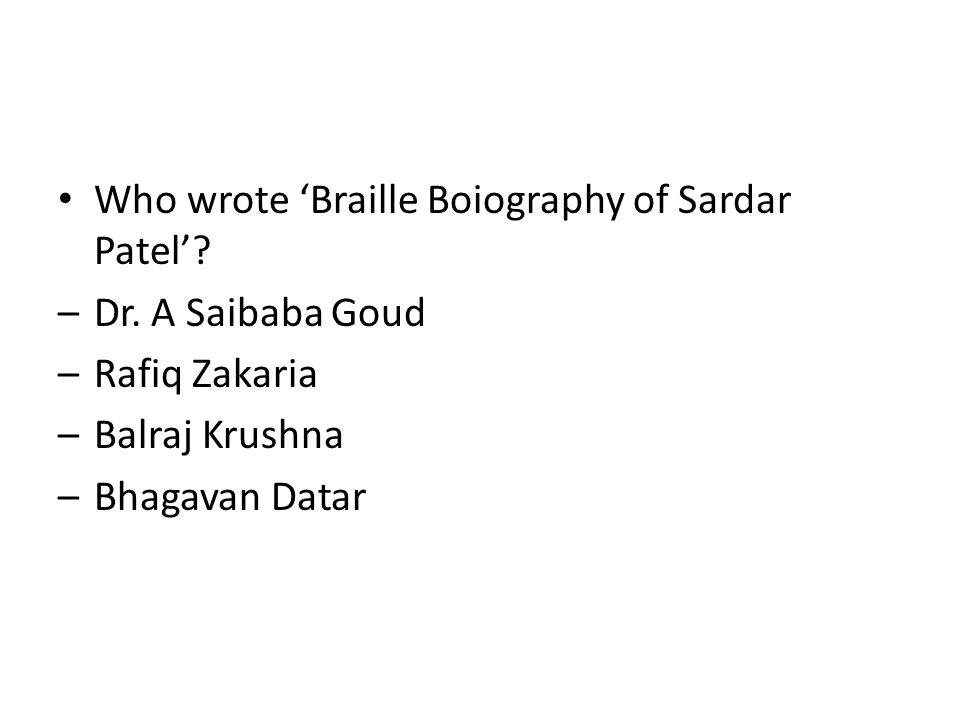 Who wrote 'Braille Boiography of Sardar Patel'