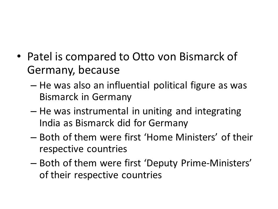Patel is compared to Otto von Bismarck of Germany, because