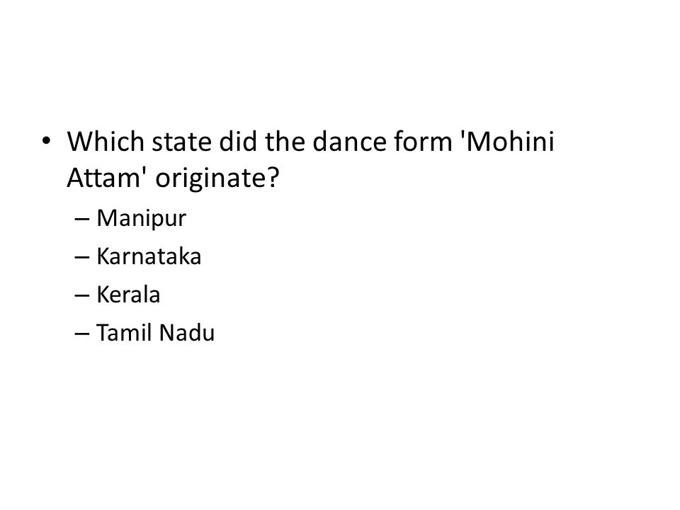 Which state did the dance form Mohini Attam originate