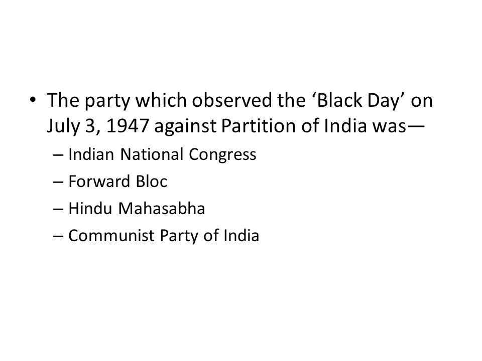 The party which observed the 'Black Day' on July 3, 1947 against Partition of India was—