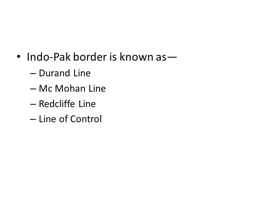 Indo-Pak border is known as—