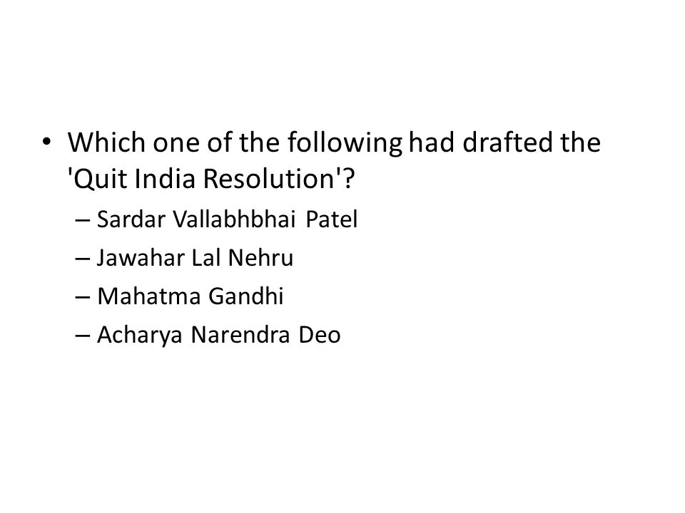 Which one of the following had drafted the Quit India Resolution