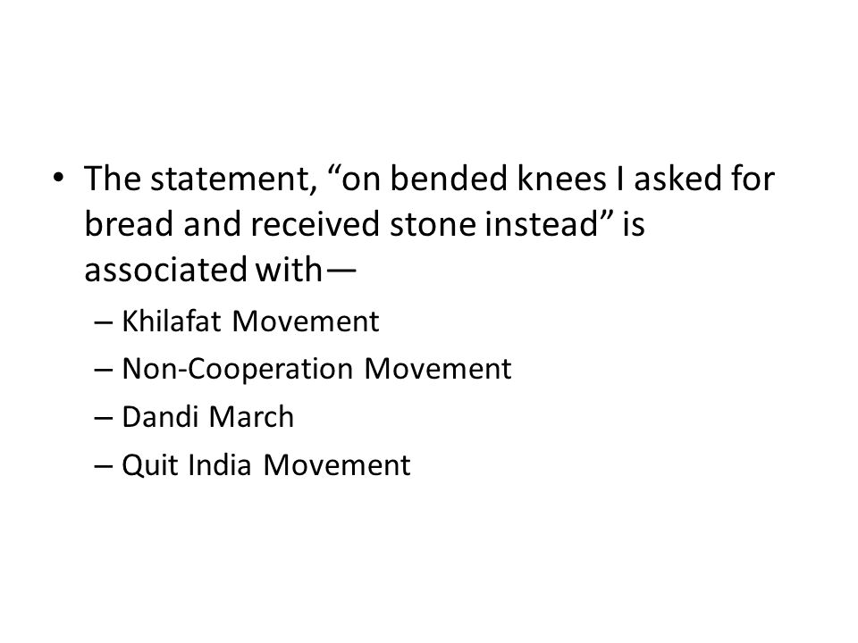 The statement, on bended knees I asked for bread and received stone instead is associated with—