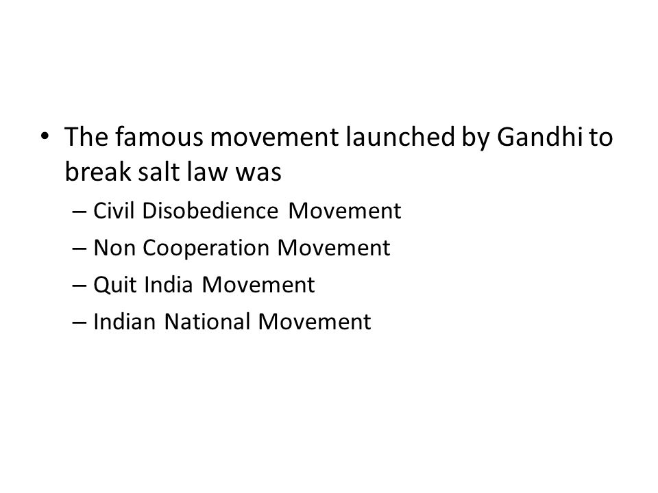 The famous movement launched by Gandhi to break salt law was